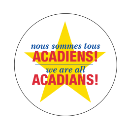 Nous sommes tous Acadiens-We are all Acadians